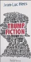THIERRY PRUDHON,Trump Fiction, Editions Baker Street, 280 pages, 21 euros.