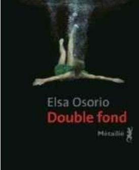 Is. de Montvert-Chaussy,« Double fond », Elsa Osorio, éd Métailié, 21 €.