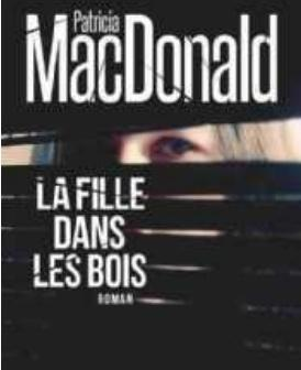Is. de Montvert-Chaussy,« La Fille dans les bois », Patricia Macdonald, Albin Michel, 19,90 €.