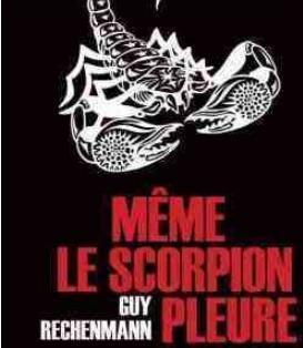 Is. de Montvert-Chaussy,« Même le scorpion pleure », Guy Rechenmann, éd. Cairn, 16 €.