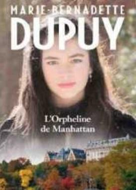 Isabelle de Montvert-Chaussy,« L'Orpheline de Manhattan », deux tomes, par Marie-Bernadette Dupuy, éd. Calmann Lévy, 22,90 € chaque.