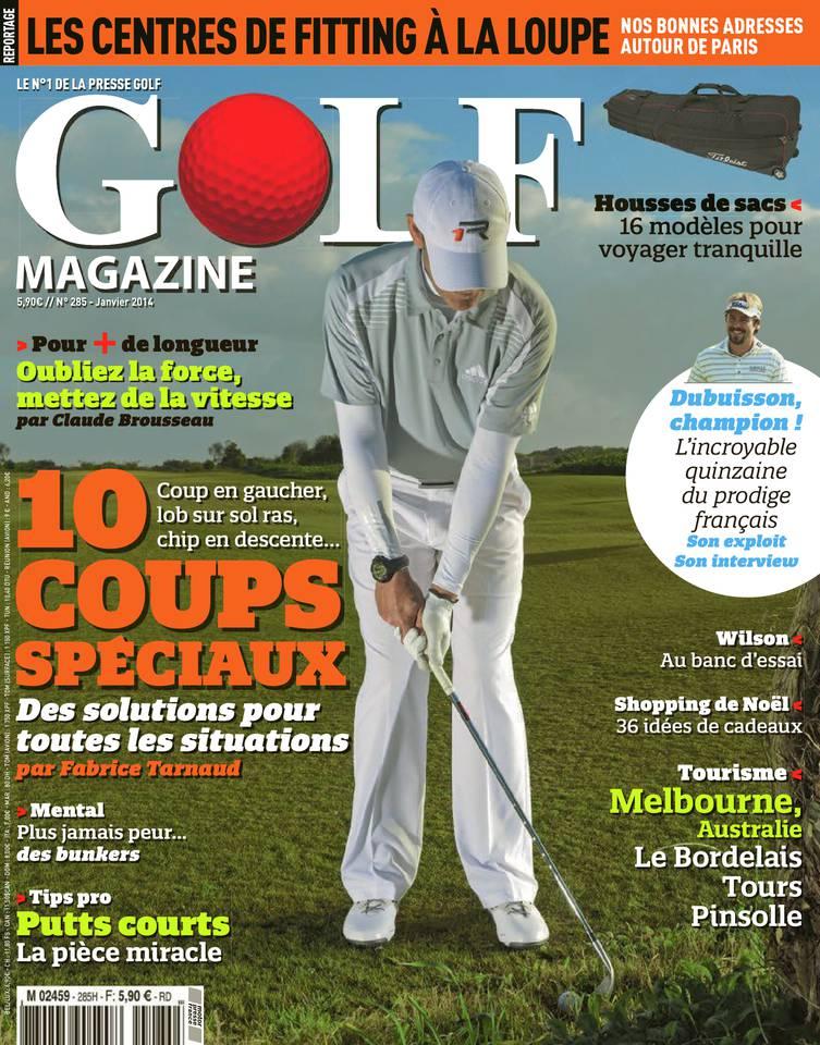 Golf Magazine N°285 du 01 janvier 2014 à télécharger sur iPad
